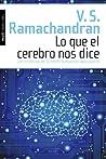 Lo que el cerebro nos dice by V.S. Ramachandran