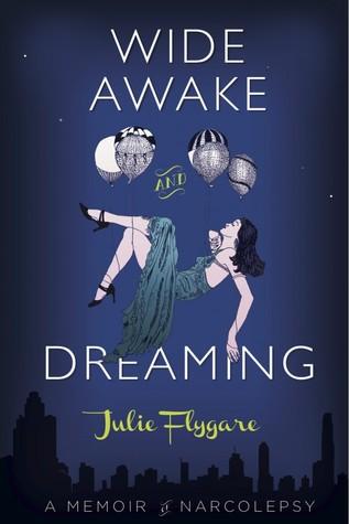Wide Awake and Dreaming: A Memoir