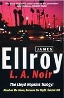 L.A. Noir (The Lloyd Hopkins Trilogy)
