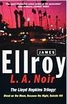 L.A. Noir by James Ellroy
