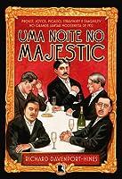 Uma Noite no Majestic: Proust, Joyce, Picasso, Stravinsky e Diaghilev no Grande Jantar Modernista de 1922