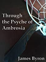 Through the Psyche of Ambrosia (Worlds Beyond Scripture, #1)