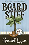 Board Stiff by Kendel Lynn