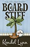 Board Stiff (Elliott Lisbon Mystery #1)