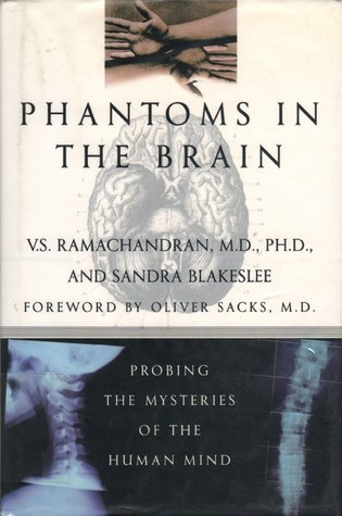 Phantoms in the Brain: Probing the Mysteries of the Human