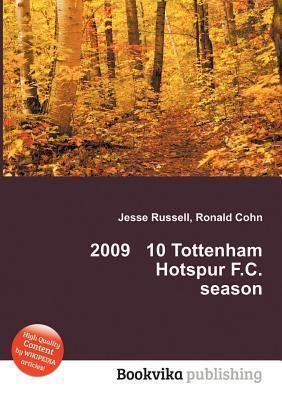 2009 10 Tottenham Hotspur F.C. Season  by  Jesse Russell