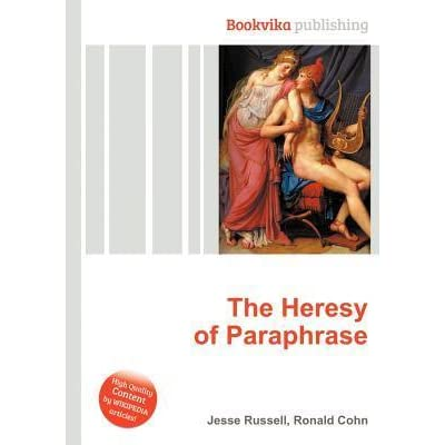 The Heresy Of Paraphrase By Jesse Russell Cleanth Brooks