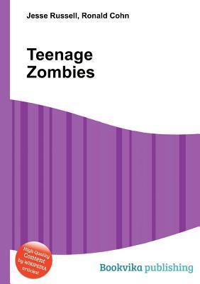 Teenage Zombies Jesse Russell