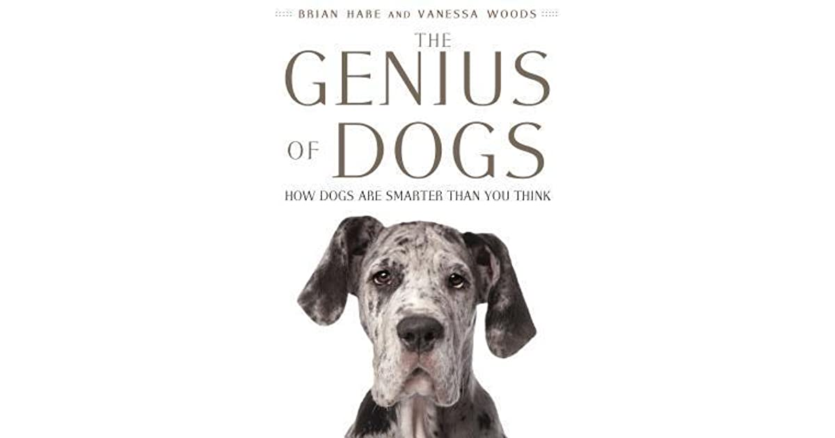 The Genius of Dogs: How Dogs Are Smarter than You Think by