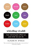 Whistling Vivaldi: How Stereotypes Affect Us and What We Can Do