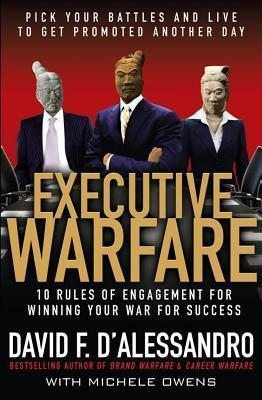 Executive-Warfare-10-Rules-of-Engagement-for-Winning-Your-War-for-Success