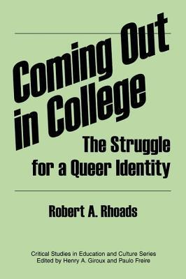 Coming Out in College: The Struggle for a Queer Identity Robert A. Rhoads