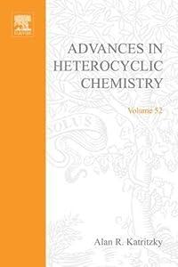 Advances in Heterocyclic Chemistry, Volume 52