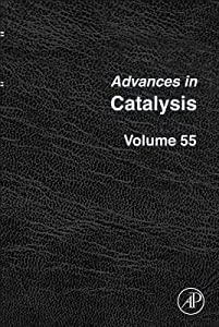 Advances in Catalysis, Volume 55