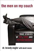 The Men on My Couch: True Stories of Sex, Love and Psychotherapy