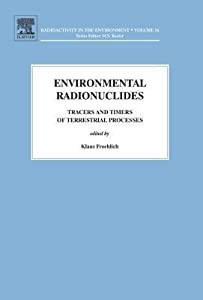 Environmental Radionuclides: Tracers and Timers of Terrestrial Processes