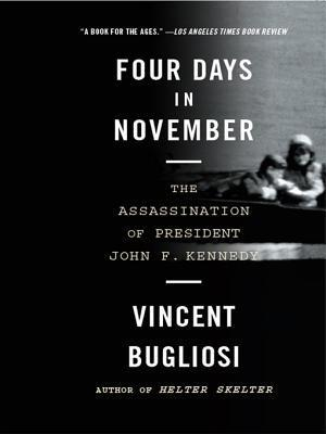 Four Days in November The Assassination of President John F