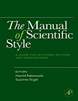 The Manual of Scientific Style: A Guide for Authors, Editors, and Researchers