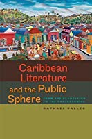 Caribbean Literature and the Public Sphere: From the Plantation to the Postcolonial