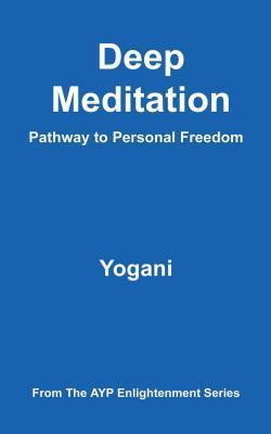 Deep Meditation - Pathway to Personal Freedom (eBook)