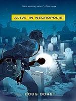 Alive in Necropolis