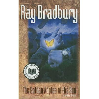 Ray Bradbury The Golden Apples Of The Sun And Other Stories By Ray