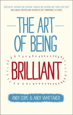 The Art of Being Brilliant - Andy Cope