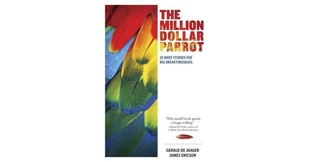 The Million Dollar Parrot: 25 Brief Stories for Big Breakthroughs