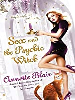 Sex and the Psychic Witch (Triplet Witch Trilogy #1)