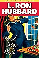 Dead Men Kill: A Murder Mystery of Wealth, Power, and the Living Dead