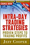 Intra-Day Trading Strategies: Proven Steps to Trading Profits [With DVD]