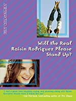 Will the Real Raisin Rodriguez Please Stand Up?