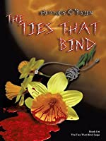 The Ties That Bind (The Ties That Bind Saga, #1)