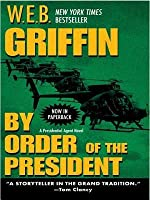 By Order Of The President (Presidential Agent, #1)