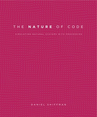 The Nature of Code – by Daniel Shiffman