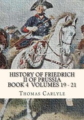 History of Friedrich II of Prussia Volumes 19-21: Frederick the Great