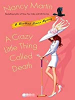 A Crazy Little Thing Called Death (Blackbird Sisters Mystery, #6)