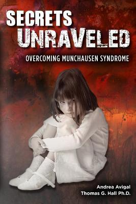 Secrets Unraveled Overcoming Munchausen Syndrome