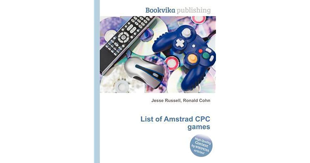 List of Amstrad Cpc Games by Jesse Russell