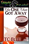 The One that Got Away (One and One, #1)