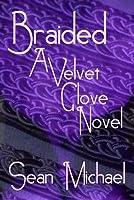 Braided (A Velvet Glove Novel)