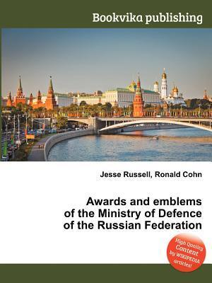 Awards and Emblems of the Ministry of Defence of the Russian Federation  by  Jesse Russell