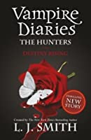 Destiny Rising (The Vampire Diaries: The Hunters, #3)