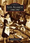 Los Alamos: 1944-1947 (Images of America: New Mexico)