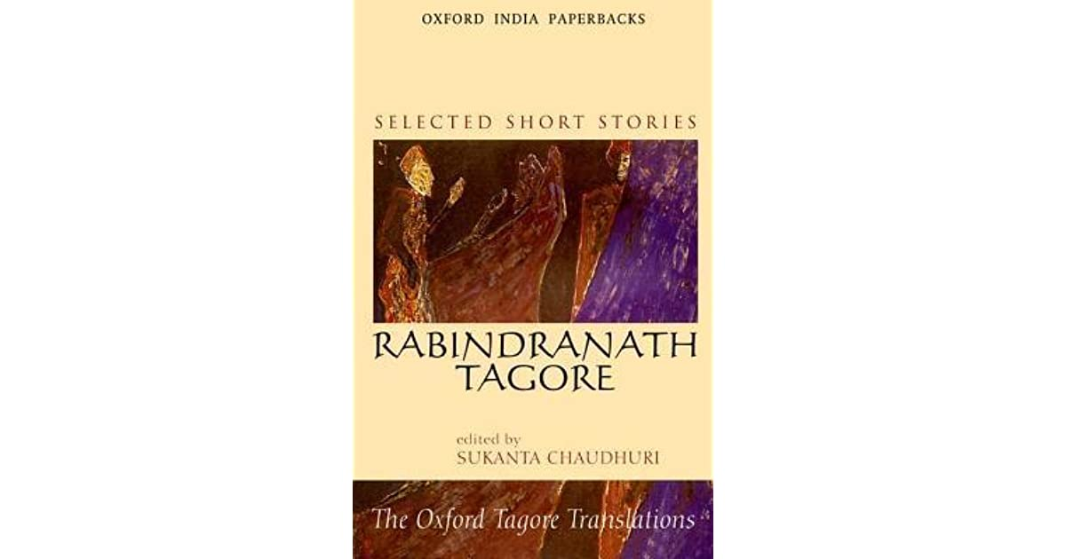 rabindranath tagore selected short stories essay Selected stories of rabindranath tagore (general press) and millions of other books are available for amazon kindle learn more in selected short stories, translated from tagore's native bengali by william radice.