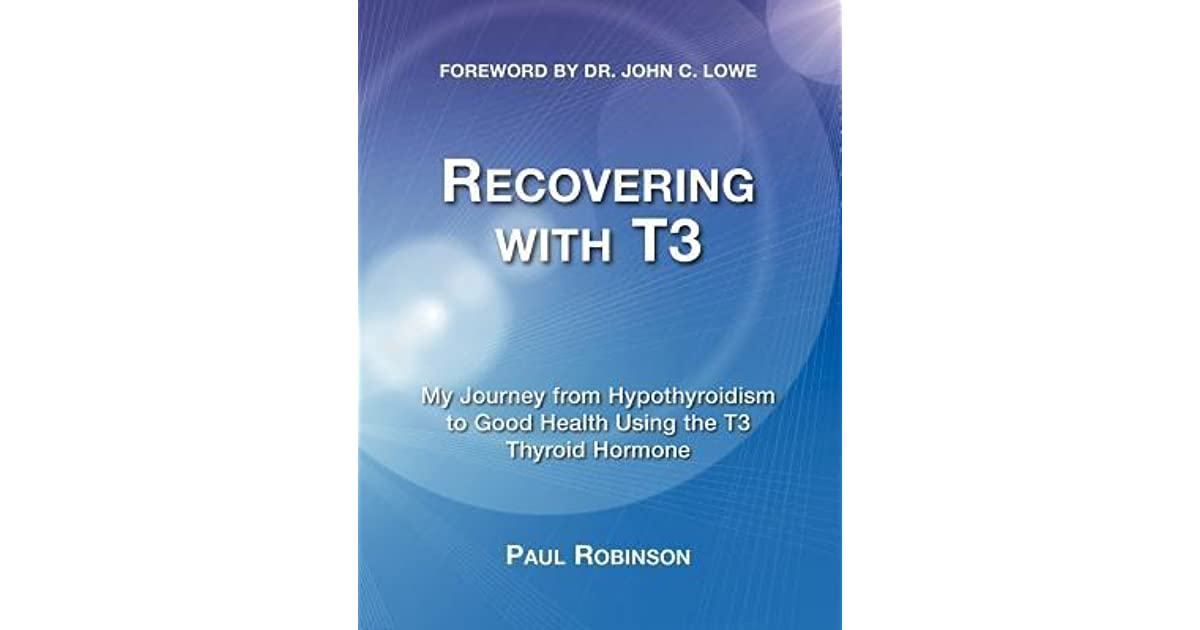 Recovering with T3 by Paul Robinson