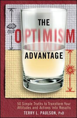 The-Optimism-Advantage-50-Simple-Truths-to-Transform-Your-Attitudes-and-Actions-into-Results
