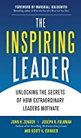 The Inspiring Leader: Unlocking the Secrets of How Extraordithe Inspiring Leader: Unlocking the Secrets of How Extraordinary Leaders Motivate Nary Leaders Motivate