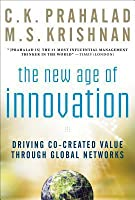 The New Age of Innovation: Mobilizing Global Networks to Unlock Co-Created Value in Your Company