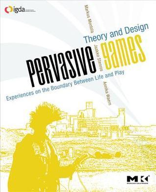Pervasive Games  Theory and Design